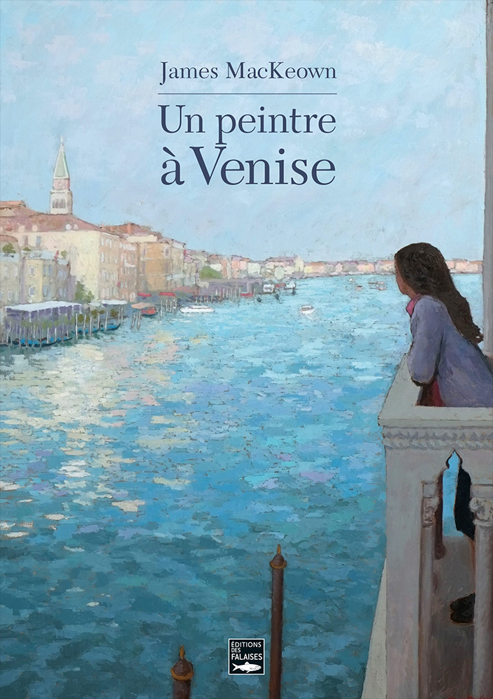 Youth memories of venise's light. James MacKeown gives his vision and shares his enthusiasm for this fascinating city ...